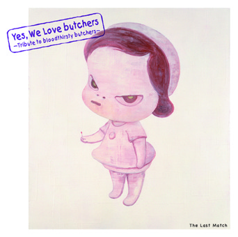 アルバム『Yes, We Love butchers  〜Tribute to bloodthirsty butchers〜  The Last Match』 (okmusic UP\'s)