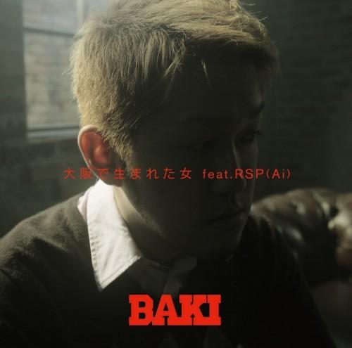 BAKIが大阪の名曲をHIPHOPでリメイク「大阪で生まれた女 feat.RSP(Ai)」 (c)Listen Japan