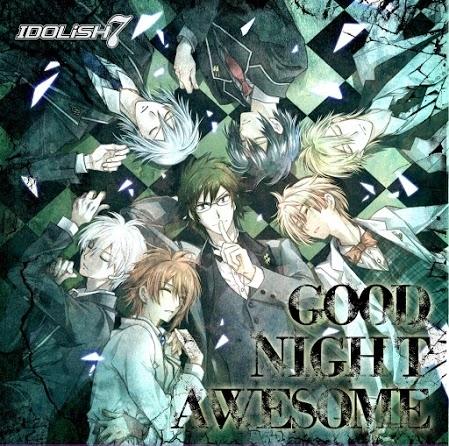 IDOLiSH7「GOOD NIGHT AWESOME」ジャケット (C)アイドリッシュセブン CD:Arina Tanemura