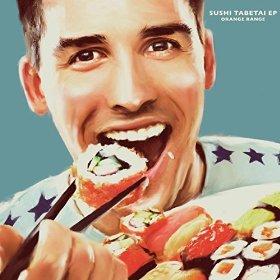 ORANGE RANGE「SUSHI食べたい feat.ソイソース」のジャケット写真