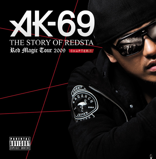 AK-69『THE STORY OF REDSTA -RED MAGIC TOUR 2009- Chapter 1』 (c)Listen Japan