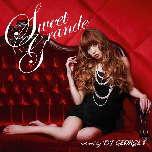 着うたヒットソングのミックスCD『Sweet Grande mixed by DJ GEORGIA』 (c)Listen Japan