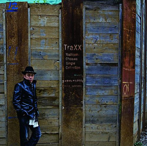 大澤誉志幸のコレクションアルバム「TraXX (トラックス)−Yoshiyuki Ohsawa Single Collection−」 (c)Listen Japan