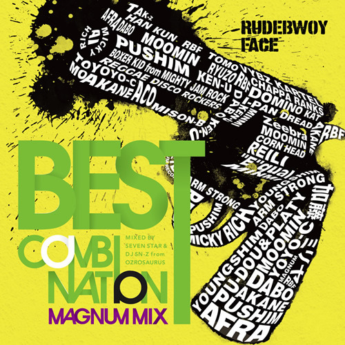RUDEBWOY FACE「BEST COMBINATION -MAGNUM MIX- MIXED BY SEVEN STAR & DJ SN-Z  from OZROSAURUS」 (c)Listen Japan