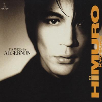 『Flowers for Algernon』(\'88)/氷室京介 (okmusic UP\'s)