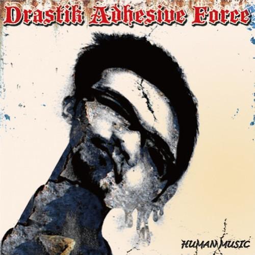 Drastik Adhesive Forceが1stアルバム『HUMAN MUSIC』をリリース (c)Listen Japan