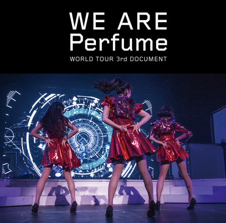 DVD『WE ARE Perfume -WORLD TOUR 3rd DOCUMENT』【通常盤】 (okmusic UP's)