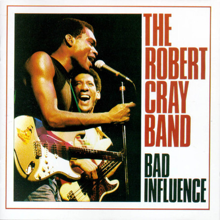The Robert Cray Band『Bad Influence』のジャケット写真 (okmusic UP\'s)