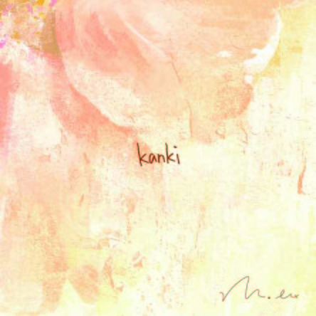 ミニアルバム『kanki』 (okmusic UP's)