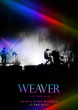 DVD『WEAVER 11th TOUR 2016「Draw a Night Rainbow」 at NHK HALL』 (okmusic UP's)