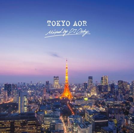 アルバム『TOKYO AOR mixed by DJ OSSHY』 (okmusic UP's)