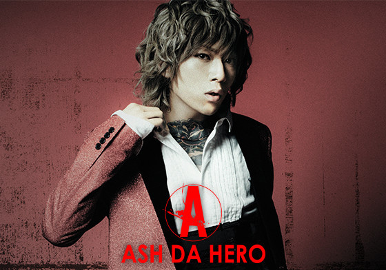 ASH DA HERO (okmusic UP's)