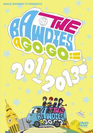 DVD「THE BAWDIES A GO-GO!! 2011-2013」 (okmusic UP\'s)