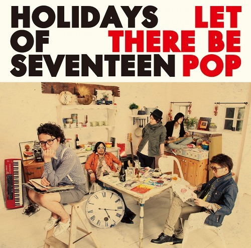 HOLIDAYS OF SEVENTEENの2ndアルバム『LET THERE BE POP』 (c)Listen Japan