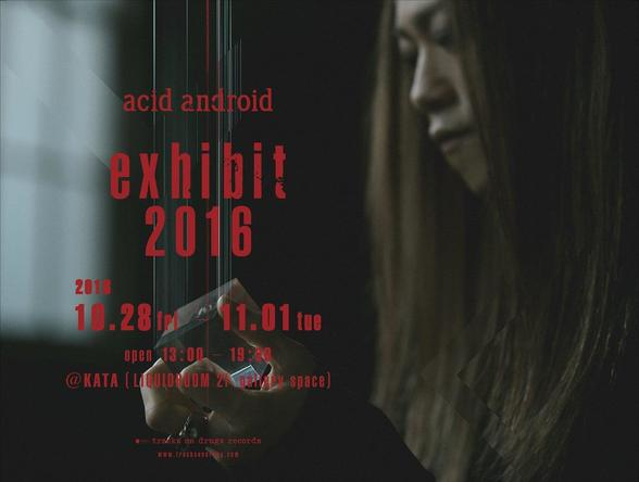 「acid android exhibit 2016」ビジュアル (okmusic UP's)