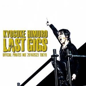 ダウンロード版「KYOSUKE HIMURO LAST GIGS OFFICIAL PIRATES MIX」 (okmusic UP's)