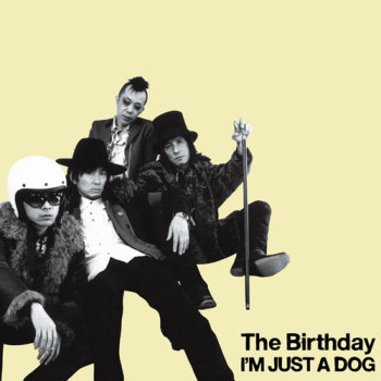 The Birthdayの5thアルバム『I'M JUST A DOG』初回盤 (c)Listen Japan
