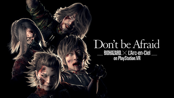 「Don't be Afraid -Biohazard(R) × L'Arc-en-Ciel on PlayStation(R) VR」キービジュアル (okmusic UP\'s)