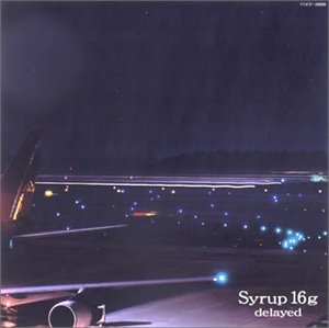 『delayed』('02)/syrup16g (okmusic UP's)