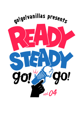 「go!go!vanillas presents READY STEADY go!go! vol.04」ロゴ (okmusic UP\'s)