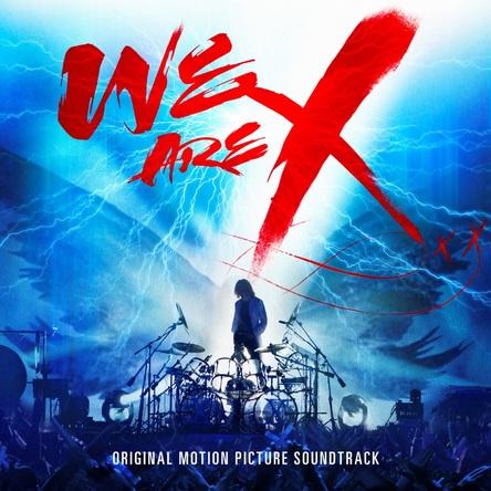 アルバム『『WE ARE X』オリジナル・サウンドトラック』 (okmusic UP\'s)