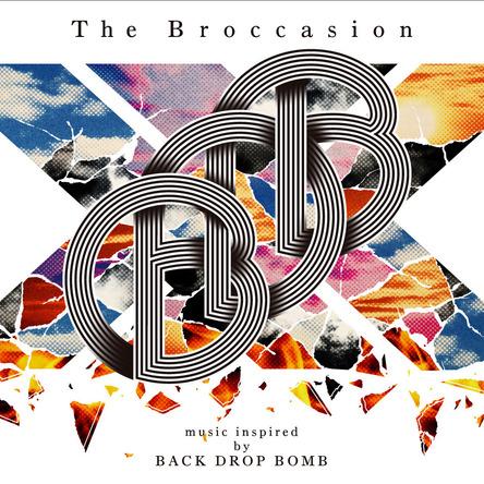 トリビュートアルバム『The Broccasion -music inspired by BACK DROP BOMB-』 (okmusic UP's)