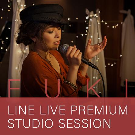 「FUKI LINE LIVE PREMIUM STUDIO SESSION」 (okmusic UP's)