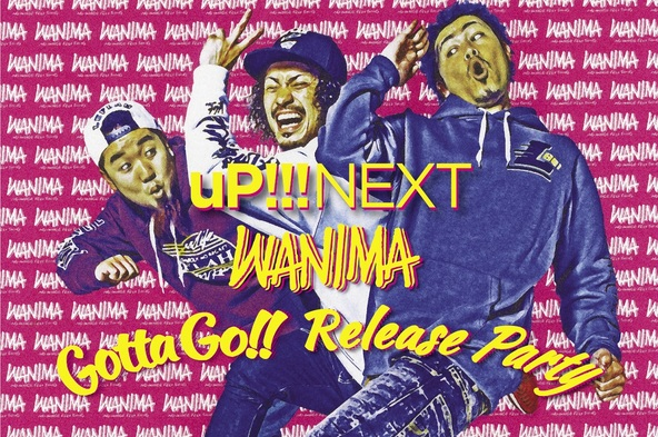 『uP!!!NEXT WANIMA~Gotta Go!! Release Party~』告知画像 (okmusic UP's)