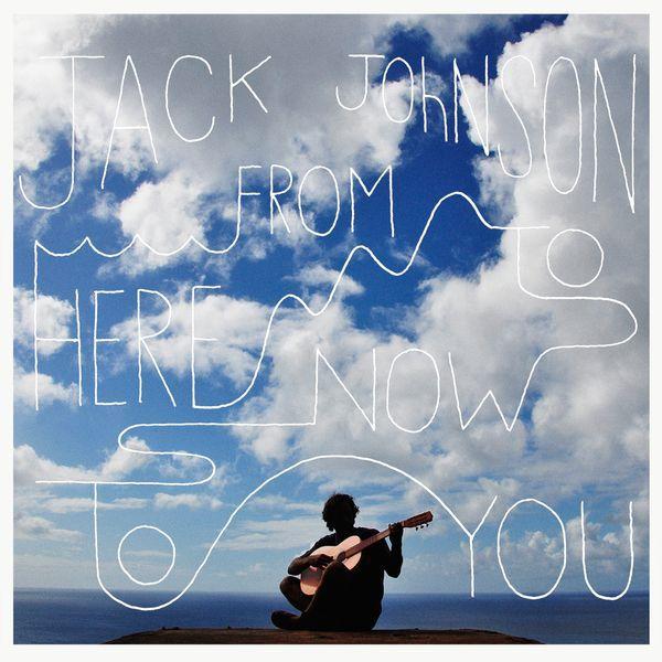 ジャック・ジョンソン|From Here To Now To You