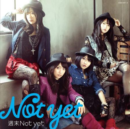 「週末Not yet」('11)/Not yet - ジャケット画像 (okmusic UP's)