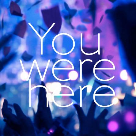 配信限定シングル「You were here」  (okmusic UP's)