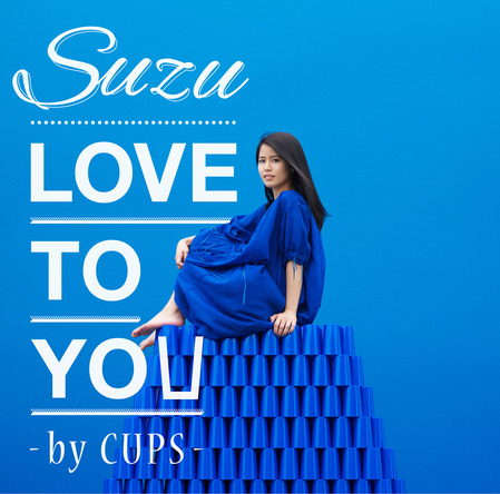 シングル「LOVE TO YOU -by CUPS-」 (okmusic UP's)