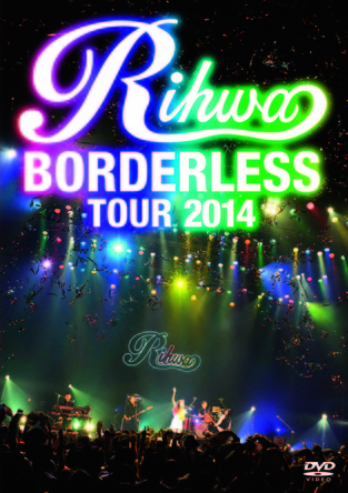 "DVD 『Rihwa ""BORDERLESS"" TOUR 2014』 (okmusic UP's)"