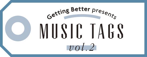 "「Getting Better presents""MUSIC TAGS vol.2""~バンド戦国時代~」ロゴ (okmusic UP's)"