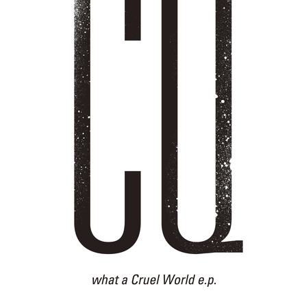 EP「what a Cruel World e.p.」 (okmusic UP's)