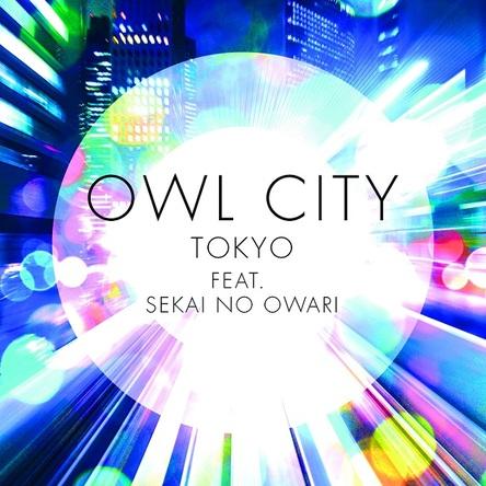 配信シングル「トーキョー feat. SEKAI NO OWARI/TOKYO feat. SEKAI NO OWARI」 (okmusic UP's)