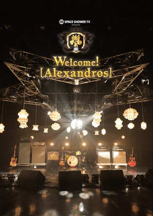 Blu-ray&DVD 『SPACE SHOWER TV presents Welcome! [Alexandros] 』 (okmusic UP's)