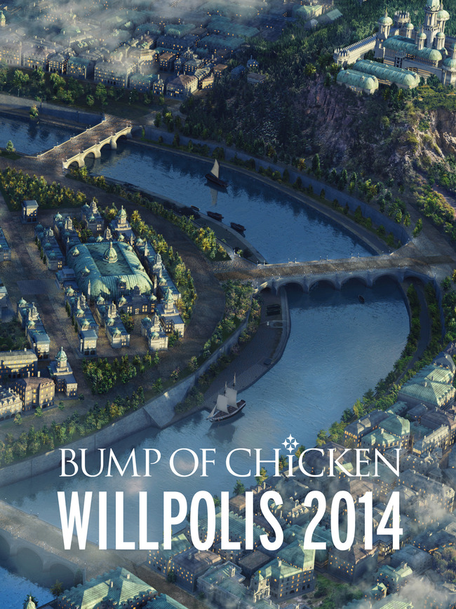 DVD&Blu-ray 『BUMP OF CHICKEN「WILLPOLIS 2014」』