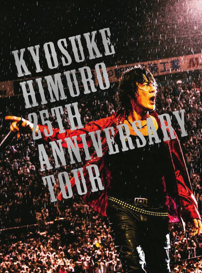 Blu-ray&DVD 『KYOSUKE HIMURO 25th Anniversary TOUR GREATEST ANTHOLOGY -NAKED- FINAL DESTINATION DAY-02』