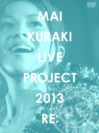 "DVD『MAI KURAKI LIVE PROJECT 2013 "" RE: ""』 (okmusic UP\'s)"