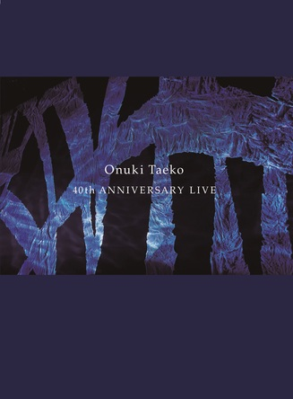 Blu-ray『40th ANNIVERSARY LIVE』 (okmusic UP\'s)