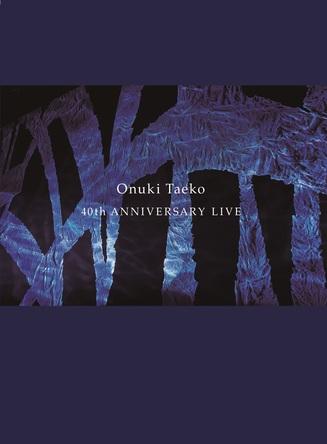 Blu-ray『40th ANNIVERSARY LIVE』 (okmusic UP's)