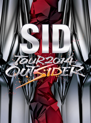 DVD『SID TOUR 2014 OUTSIDER』