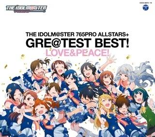『THE IDOLM@STER 765PRO ALLSTARS+ GRE@TEST BEST! −LOVE&PEACE!−』ジャケット画像 (okmusic UP\'s)