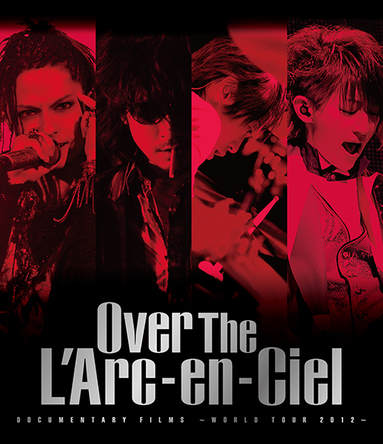 Blu-ray『DOCUMENTARY FILMS ~WORLD TOUR 2012~「Over The L'Arc-en-Ciel」』【通常盤】 (okmusic UP's)