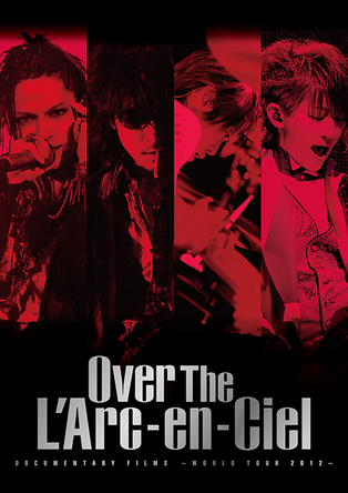 DVD『DOCUMENTARY FILMS ~WORLD TOUR 2012~「Over The L'Arc-en-Ciel」』【通常盤】 (okmusic UP's)