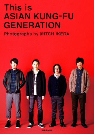 『This is ASIAN KUNG-FU GENERATION Photographs by MITCH IKEDA』 (okmusic UP\'s)