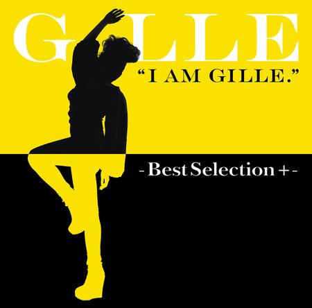 デジタル限定アルバム『I AM GILLE.-Best Selection +-』 (okmusic UP\'s)