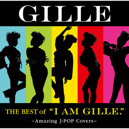 "アルバム『THE BEST of ""I AM GILLE.""~Amazing J-POP Covers~』【初回盤】 (okmusic UP's)"