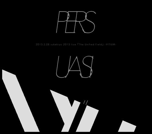Blu-ray&DVD『PERSUASIO // 2015.2.28 sukekiyo 2015 live 「The Unified Field」 -VITIUM-』【初回生産限定盤】 (okmusic UP's)